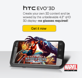 HTC EVO(TM) 3D - Create your own 3D content and be wowed by the unbelievable 4.3'' qHD 3D display - no glasses required! | Get it now