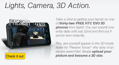 Lights, Camera, 3D Action. - Take a shot at getting your hands on one of thirty-two FREE HTC EVO 3D phones from Sprint. You can submit one entry daily until July 22nd and find out if you've won instantly. Plus, see yourself appear in the 3D movie trailer for ''Present Tense'' - the story of an elusive jewel thief. Simply upload your picture and become a 3D star. | Check it out