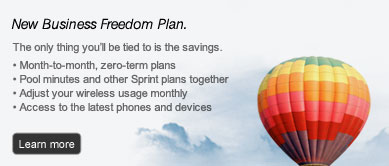 New Business Freedom Plan. The only thing you'll be tied to is the savings. Month-to-month, zero-term plans | Pool minutes and other Sprint plans together | Adjust your wireless usage monthly | Access to the latest phones and devices | Learn more
