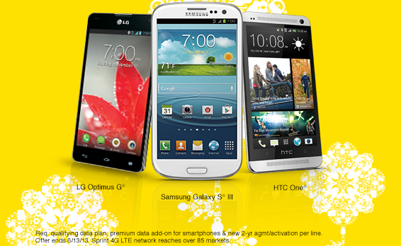 The Samsung Galaxy S® III | The LG Optimus G™ | The HTC One® | Req. qualifying data plan, premium data add-on for smartphones & new 2-yr agmt/activation per line. Offer ends 6/13/13. Sprint 4G LTE network reaches over 85 markets.