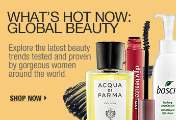 What's Hot Now: Global Beauty. Explore the latest beauty trends tested and proven by gorgeous women around the world. Shop now >