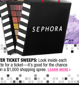 SILVER TICKET SWEEPS: Look inside each palette for a ticket-it's good for the chance to win a $1,000 shopping spree. LEARN MORE >