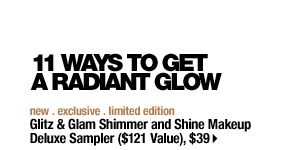 11 WAYS TO GET A RADIANT GLOW | new . exclusive . limited edition | Glitz & Glam Shimmer and Shine Makeup Deluxe Sampler ($121 Value), $39