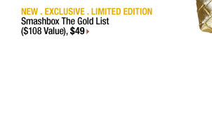 NEW . EXCLUSIVE . LIMITED EDITION | Smashbox The Gold List ($180 Value), $49