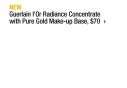 NEW | Guerlain l'Or Radiance Concentrate with Pure Gold Make-up Base, $70