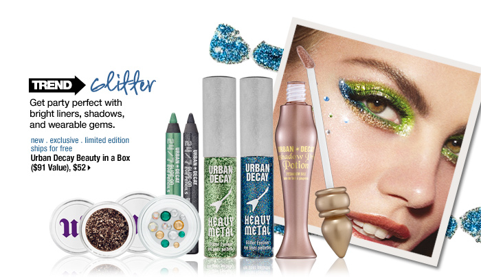 Trend: Glitter. Get party perfect with bright liners, shadows, and wearable gems. new . exclusive . limited edition . ships for free. Urban Decay Beauty in a Box ($91 Value), $52 >