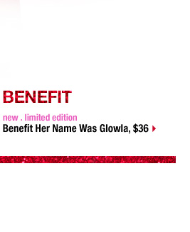 BENEFIT | new . limited edition | Benefit Her Name Was Glowla, $36