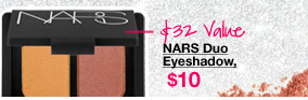 $32 Value | NARS Duo Eyeshadow, $10