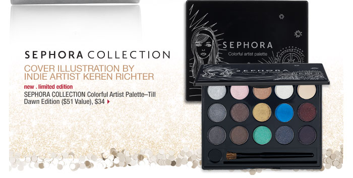 Cover illustration by indie artist Keren Richter . new . limited edition. SEPHORA COLLECTION Colorful Artist Palette-Till Dawn Edition ($51 Value), $34 >