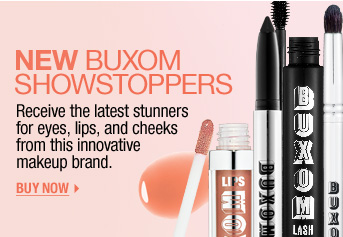 NEW BUXOM SHOWSTOPPERS. Receive the latest stunners for eyes, lips, and cheeks from this innovative makeup brand. BUY NOW >