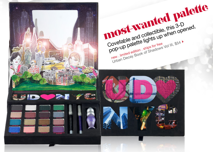 most-wanted palette. Covetable and collectible, this 3-D pop-up palette lights up when opened. new . limited edition . ships for free. Urban Decay Book of Shadows Vol III, $54 >
