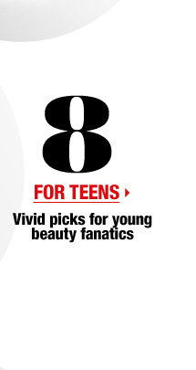 For Teens > Vivid picks for young beauty fanatics
