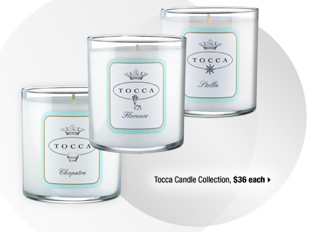 Tocca Candle Collection, $36 each