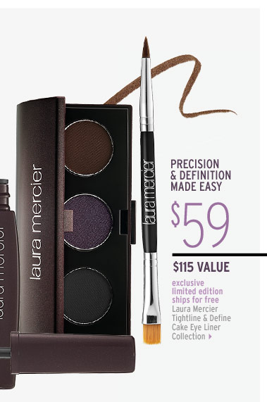 Precision and definition made easy | exclusive . limited edition . ships for free | Laura Mercier Tightline & Define Cake Eye Liner Collection ($115 Value), $59