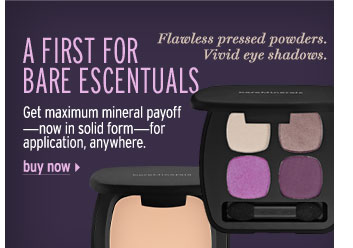 A First for Bare Escentuals. Get maximum mineral payoff-now in solid form-for effortless application, anywhere. Flawless pressed powders. Vivid eye shadows. Buy now >