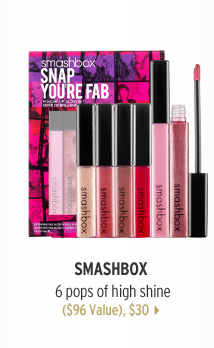 Smashbox. 6 pops of high shine, ($96 Value), $30 >