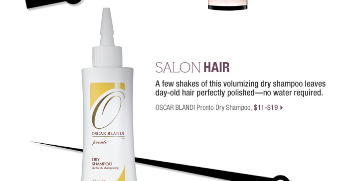 Salon Hair | A few shakes of this volumizing dry shampoo leaves day-old hair perfectly polished?no water required. | OSCAR BLANDI Pronto Dry Shampoo, $11-$19 >