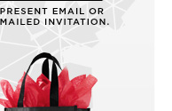 Present email or mailed invitation at checkout.