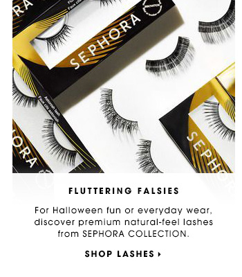 FLUTTERING FALSIES. For Halloween fun or everyday wear, discover premium natural-feel lashes from SEPHORA COLLECTION. SHOP LASHES