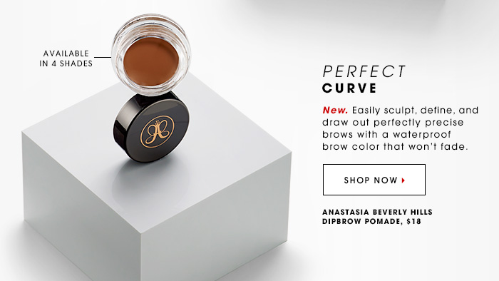Available in 4 shades PERFECT CURVE New. Easily sculpt, define, and draw out perfectly precise brows with a waterproof brow color that won't fade. SHOP NOW Anastasia Beverly Hills Dipbrow Pomade, $18