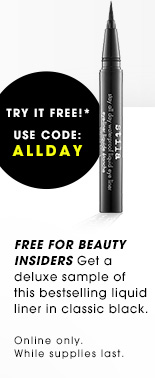 Try It Free!* Use code: ALLDAY Online only. While supplies last. Free for Beauty Insiders. Get a deluxe sample of this bestselling liquid liner in classic black.