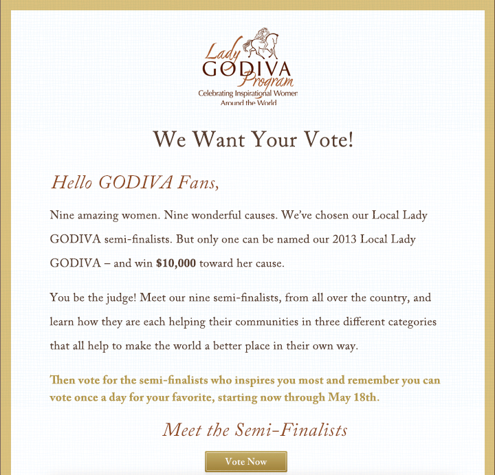 Lady GODIVA Program - We Want Your Vote! - Meet the Semi-Finalist - Vote Now