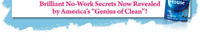 Brilliant no-work secrets now revealed