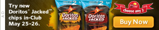 Try new Doritos® Jacked™ chips in-Club May 25-26. Buy Now.