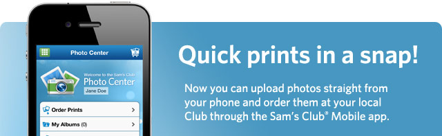 Quick prints in a snap! Now you can upload photos straight from your phone and order them at your local Club through the Sam's Club Mobile app.