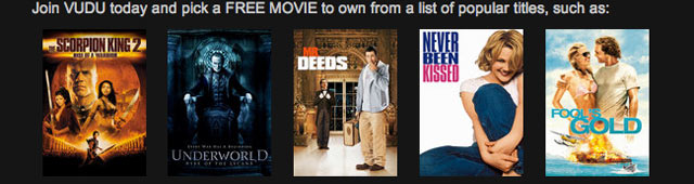 Join VUDU today and pick a FREE MOVIE to own from a list of popular titles, such as: The Scorpion King 2, Underworld: Rise of the Lycans, Mr. Deeds, Never Been Kissed, and Fool's Gold.