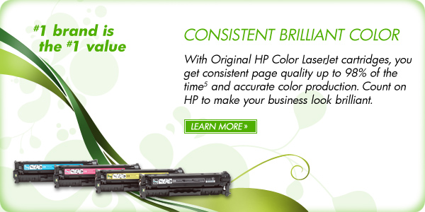 CONSISTENT BRILLIANT COLOR #1 brand is the #1 value With Original HP Color LaserJet cartridges, you get consistent page quality up to 98% of the time(5) and accurate color production. Count on HP to make your business look brilliant. LEARN MORE