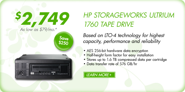 HP STORAGEWORKS ULTRIUM 1760 TAPE DRIVE $2,749 - Save $250 As low as $79/mo.* Based on LTO-4 technology for highest capacity, performance and reliability � AES 256-bit hardware data encryption � Half-height form factor for easy installation � Store