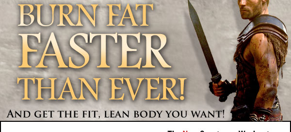 BURN FAT FASTER THAN EVER! AND GET THE FIT, LEAN BODY YOU WANT!