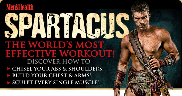 Men's Health Spartacus...The World's Most Effective Workout!
