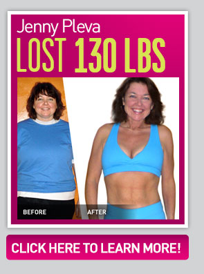 Jenny Pleva lost 130 pounds! Click here to learn more!