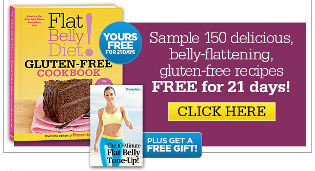 Sample 150 delicious, belly-flattening, gluten-free recipes FREE for 21 days! Plus, get a FREE gift! CLICK HERE