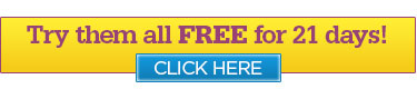 Try them all FREE for 21 days! Click Here