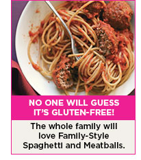 No one will guess it's gluten-free! The whole family will love Family-Style Spaghetti and Meatballs.