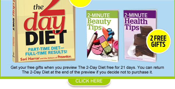 Order The 2-Day Diet NOW! Get 2 FREE Gifts—just for examining The 2-Day Diet! FREE for 21 Days! CLICK HERE