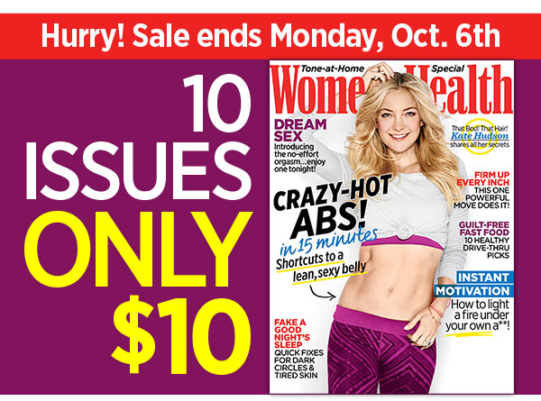 Hurry! Sale ends Monday, Oct. 6th 10 ISSUES ONLY $10