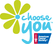 American Cancer Society® - Choose You