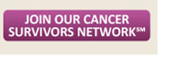 Join Our Cancer Survivors Network(SM)