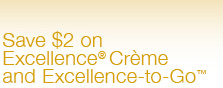Save $2 on Excellence® Crème and Excellence-to-Go™