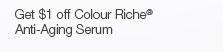 Get $1 off Colour Riche® Anti-Aging Serum