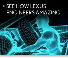 SEE HOW LEXUS ENGINEERS AMAZING