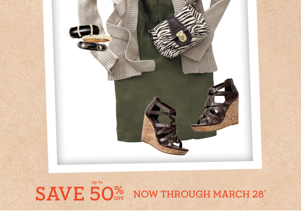 Save up to 50% off - Now through March 28*.