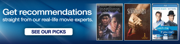 Get recommendations straight from our real-life movie experts. SEE OUR PICKS - Shawshank Redemption; Schindler's List; Catch Me If You Can