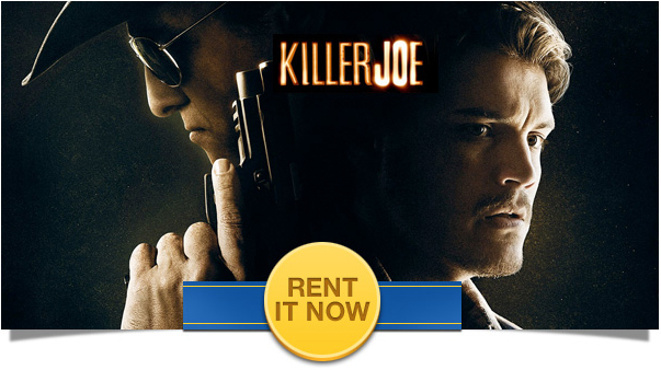 Killer Joe - Rent It Now