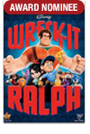 AWARD NOMINEE - Wreck-It Ralph