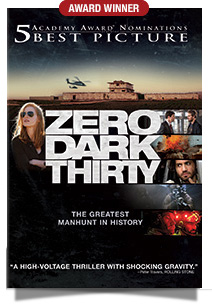 AWARD WINNER - 5 Academy Award Nominations Best Picture - ZERO DARK THIRTY: The Greatest Manhunt in History | A High Voltage Thriller With Shocking Gravity.*
